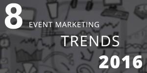 event marketing trends 2016